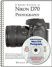 A Short Course in Nikon D70 Photography (book/ebook)