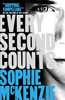 Every Second Counts by [Sophie McKenzie]