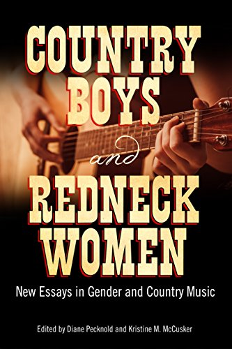 Country Boys and Redneck Women: New Essays in Gender and Country Music (American Made Music Series) (English Edition)