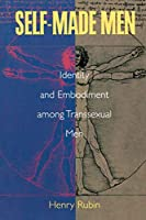 Self Made Men: Identity, Embodiment and Recognition Among Transsexual Men