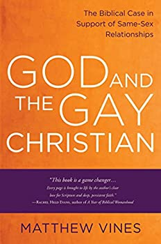 God and the Gay Christian  The Biblical Case in Support of Same-Sex Relationships