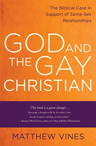 Compare Textbook Prices for God and the Gay Christian: The Biblical Case in Support of Same-Sex Relationships Reprint Edition ISBN 9781601425188 by Vines, Matthew