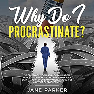 Why Do I Procrastinate?: The Cure to Overcoming Procrastination audiobook cover art