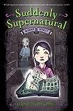 Suddenly Supernatural: School Spirit (Suddenly Supernatural (1))
