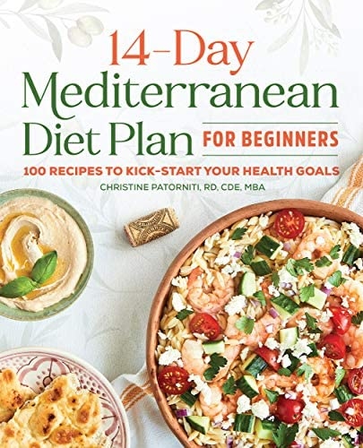 The 14 Day Mediterranean Diet Plan for Beginners 100 Recipes to Kick Start Your Health Goals product image