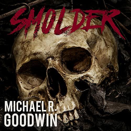 Smolder Audiobook By Michael R. Goodwin cover art