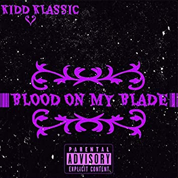 Blood On My Blade