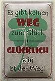 Deko7 Targa in Metallo 30 x 20 cm con Scritta: Es Gibt Keine Weg zum Glück, glücklich