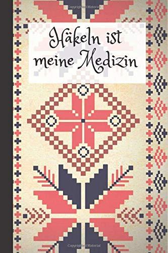 Häkeln ist meine Medizin: Leere Häkelanleitungen Buch, Häkeln Millimeterpapier, Häkeln Design Notizbuch, Lustige Häkeln Geschenk, Schmetterlinge und Rosen Designs Seiten