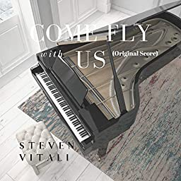 Come Fly With Us Original Score By Steven Vitali On Amazon Music Unlimited