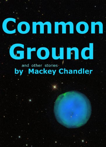 Common Ground and Other Stories by [Mackey Chandler]