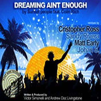 Dreaming Aint Enough (Incl. Cristopher Ross and Matt Early Mixes)