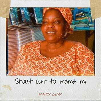 Shoutout to Mama Mi