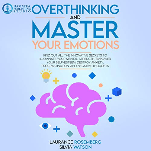 Overthinking and Master Your Emotions cover art