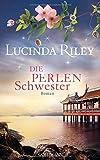 Die Perlenschwester: Roman - Die sieben Schwestern 4 - - Lucinda Riley