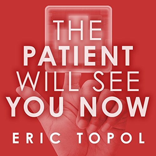 The Patient Will See You Now     The Future of Medicine Is in Your Hands              Autor:                                                                                                                                 Eric Topol MD                               Sprecher:                                                                                                                                 Eric Michael Summerer                      Spieldauer: 11 Std. und 16 Min.     8 Bewertungen     Gesamt 4,4