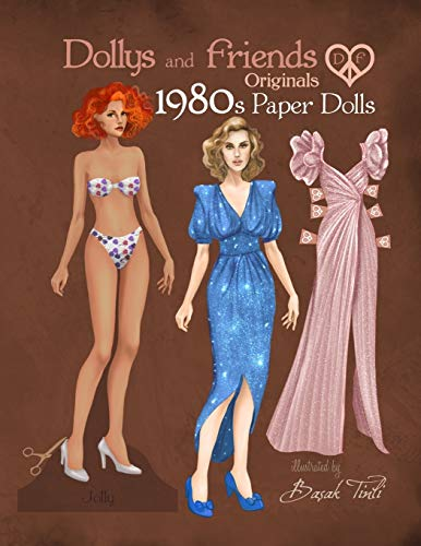 Dollys and Friends Originals 1980s Paper Dolls: Vintage Fashion Dress Up Paper Doll Collection with Iconic Eighties Retro Looks