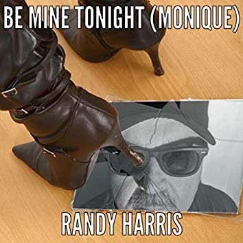 Be Mine Tonight (Monique)