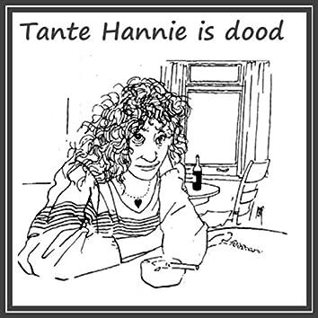 Tante Hannie Is Dood