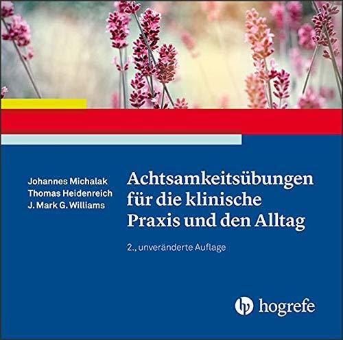 Achtsamkeitsübungen für die klinische Praxis und den Alltag: Audio-CD (MP3-Dateien) (Ratgeber zur Reihe »Fortschritte der Psychotherapie«)