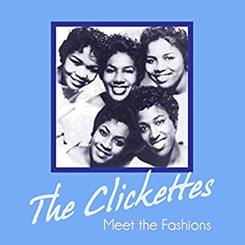 The Clickettes Meet the Fashions