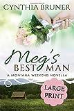 Meg's Best Man LARGE PRINT EDITION: A Montana Weekend Novella (A Montana Weekend Novella Large Print Edition)