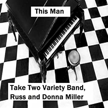 This Man (feat. Russell Miller and Donna Miller)