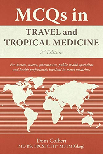 Compare Textbook Prices for Mcqs In Travel And Tropical Medicine: 3 Edition ISBN 9781440123214 by Colbert, Dom