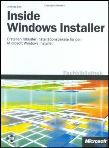 Inside Windows Installer: Erstellen robuster Installationspakete für den Microsoft Windows Installer
