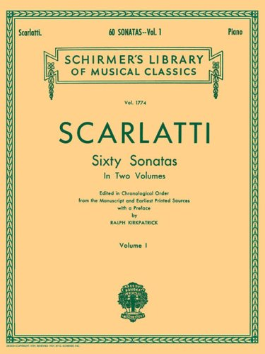 Scarlatti: 60 Sonatas for Piano in Two Volumes - Volume 1 (Schirmer's Library Of Musical Classics, Vol. 1774)