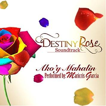 """Ako'y Mahalin (From """"Destiny Rose"""")"""