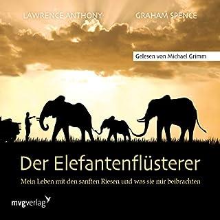 Der Elefantenflüsterer     Mein Leben mit den sanften Riesen und was sie mir beibrachten              Autor:                                                                                                                                 Lawrence Anthony                               Sprecher:                                                                                                                                 Michael Grimm                      Spieldauer: 14 Std. und 32 Min.     55 Bewertungen     Gesamt 4,8