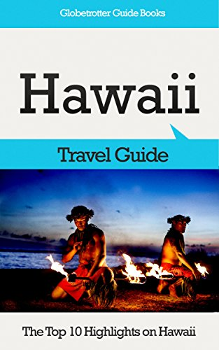 Hawaii Travel Guide: The Top 10 Highlights on Hawaii (Globetrotter Guide Books) (English Edition)