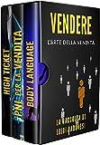 VENDERE: L'Arte della Vendita. High Ticket: Marketing e Brand Positioning, Posizionamento per Vendere ad Alti Margini | PNL per la Vendita | Body Language: Il linguaggio del corpo