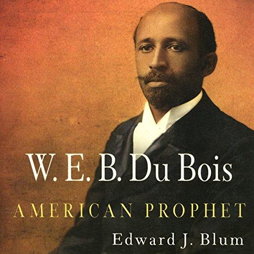 W. E. B. Du Bois, American Prophet  By  cover art