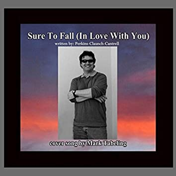 Sure to Fall (In Love with You)
