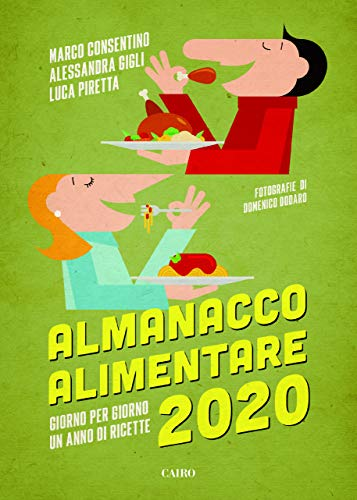 Almanacco alimentare 2020. Giorno per giorno un anno di ricette