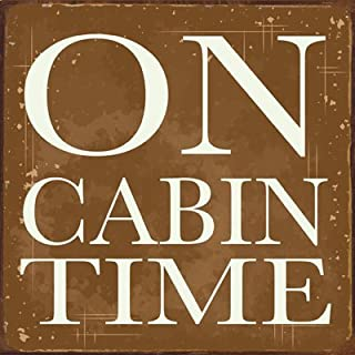 On Cabin Time Metal Sign, Cabin Decor, Home Decor, Wall Accent, Relax