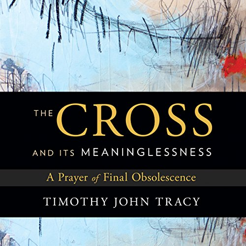 Couverture de The Cross and Its Meaninglessness