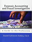 Forensic Accounting and Fraud Investigation: A Guide to the Profession