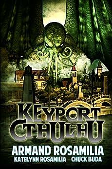 Keyport Cthulhu by [Armand Rosamilia, Katelynn Rosamilia, Chuck  Buda]