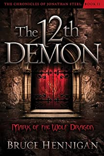 The Twelfth Demon, Mark of the Wolf Dragon (Volume 2) (The Chronicles of Jonathan Steel)