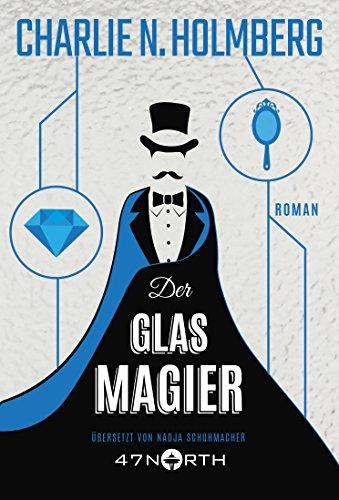 Der Glasmagier (Die Magier, Band 2)