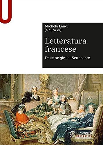 Letteratura francese. Dalle origini al Settecento (Vol. 1)