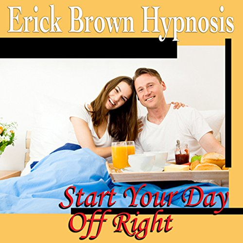 Start Your Day Off Right Hypnosis cover art