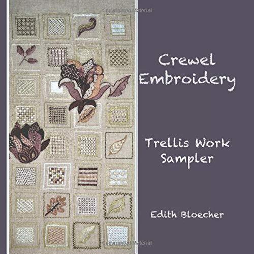 Crewel Embroidery - Trellis Work Sampler