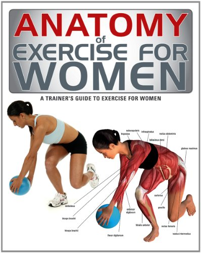 Anatomy of Exercise for Women: A Trainer's Guide to Exercise for Women