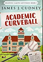 Academic Curveball: Premium Hardcover Edition