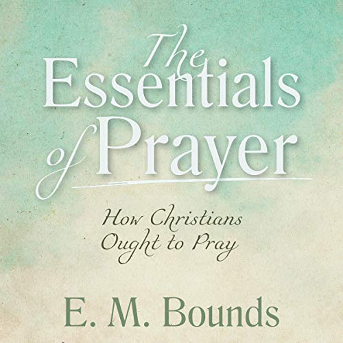 Bargain Audio Book - The Essentials of Prayer  Annotated Upd