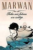 Todos mis futuros son contigo (edición especial) ((Fuera de colección))